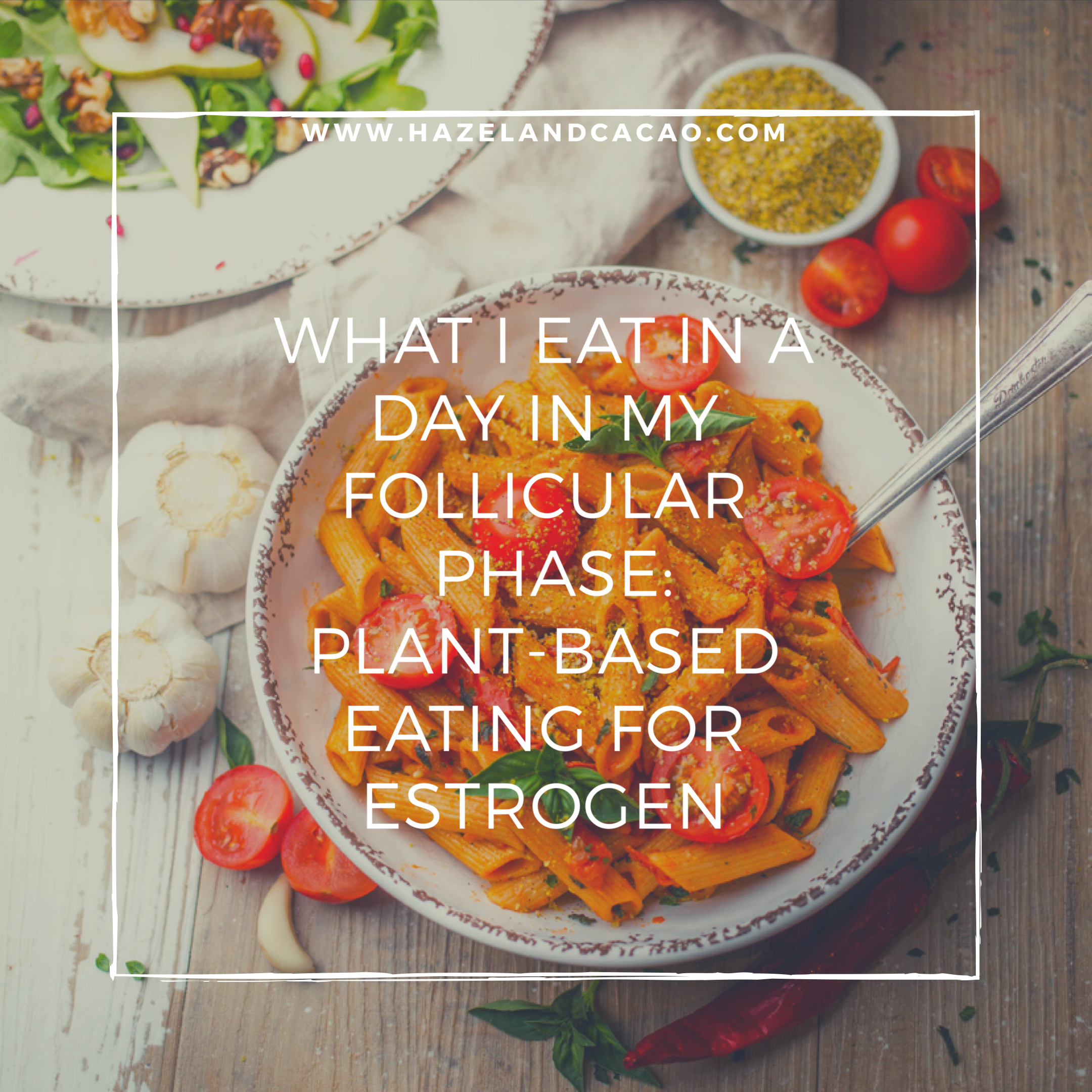 What I Eat in a Day in my Follicular Phase. Plant-Based eating for Estrogen
